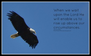 Rise above our circumstances